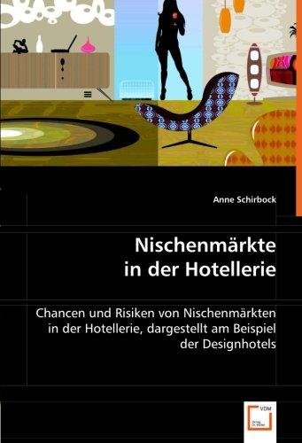 9783639024845: Nischenmärkte in der Hotellerie: Chancen und Risiken von Nischenmärkten in der Hotellerie, dargestellt am Beispiel der Designhotels
