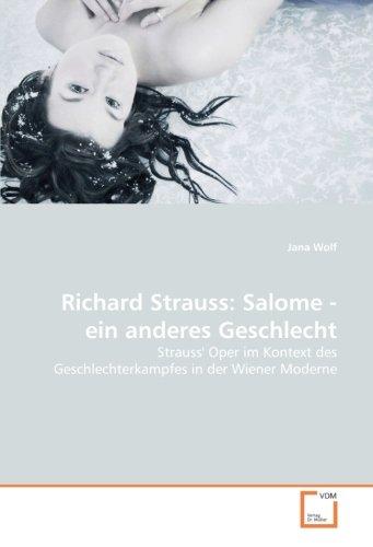 Richard Strauss: Salome - ein anderes Geschlecht: Strauss' Oper im Kontext des ...