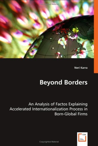 9783639025057: Beyond Borders: An Analysis of Factos Explaining Accelerated Internationalization Process in Born-Global Firms