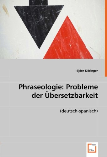 Phraseologie: Probleme der Übersetzbarkeit: (deutsch-spanisch) (Paperback): Björn Döringer