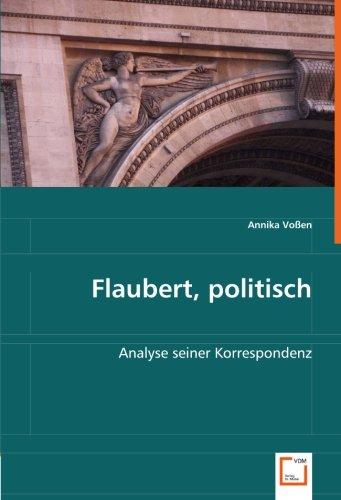 9783639025385: Flaubert, politisch: Analyse seiner Korrespondenz