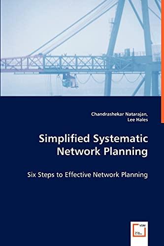 Simplified Systematic Network Planning - Six Steps: Natarajan, Chandrashekar