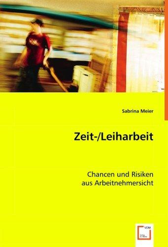 Zeit-/Leiharbeit: Chancen und Risiken aus Arbeitnehmersicht (Paperback): Sabrina Meier