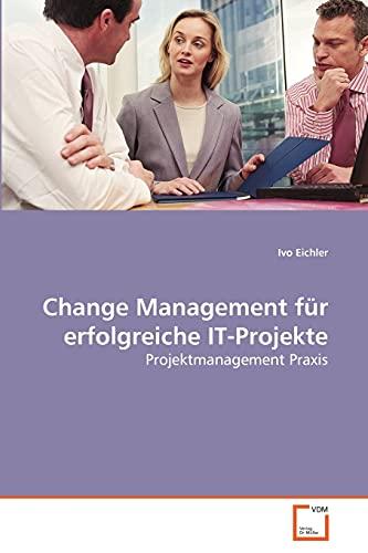 9783639026337: Change Management für erfolgreiche IT-Projekte