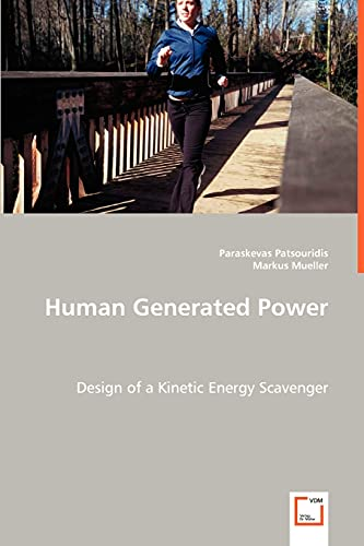 9783639026436: Human Generated Power: Design of a Kinetic Energy Scavenger