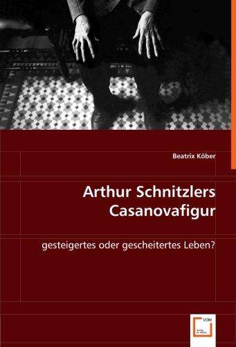 9783639026719: Arthur Schnitzlers Casanovafigur: gesteigertes oder gescheitertes Leben?