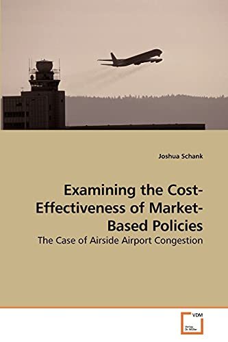 9783639026849: Examining the Cost-Effectiveness of Market-Based Policies: The Case of Airside Airport Congestion