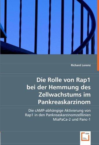 9783639027242: Die Rolle von Rap1 bei der Hemmung des Zellwachstums im Pankreaskarzinom.: Die cAMP-abhängige Aktivierung von Rap1 in den Pankreaskarzinomzelllinien MiaPaCa-2 und Panc-1. (German Edition)