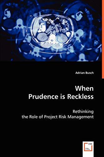 When Prudence Is Reckless: Adrian Busch