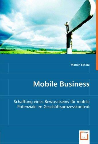 9783639027921: Mobile Business: Schaffung eines Bewusstseinsfür mobile Potenzialeim Geschäftsprozesskontext