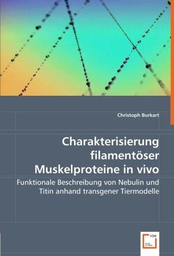 9783639028645: Charakterisierung filamentöser Muskelproteine in vivo: Funktionale Beschreibung von Nebulin und Titin anhand transgener Tiermodelle