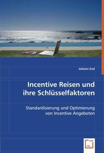 Incentive Reisenund ihre Schlüsselfaktoren: Johann Essl