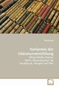 "Varianten der Literaturvermittlung: Alfred Döblins Roman ""Berlin Alexanderplatz"" als ..."