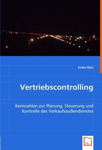 9783639029437: Vertriebscontrolling: Kennzahlen zur Planung, Steuerung und Kontrolle des Verkaufsaußendienstes (German Edition)