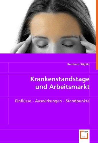 9783639029727: KRANKENSTANDSTAGE UND ARBEITSMARKT: Einflüsse - Auswirkungen - Standpunkte