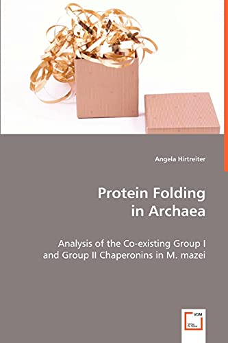 Protein Folding in Archaea: Angela Hirtreiter