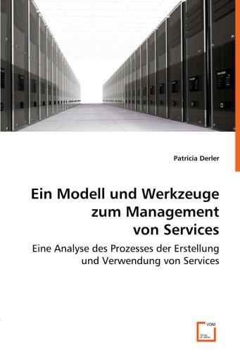 Ein Modell und Werkzeuge zum Management von Services: Patricia Derler