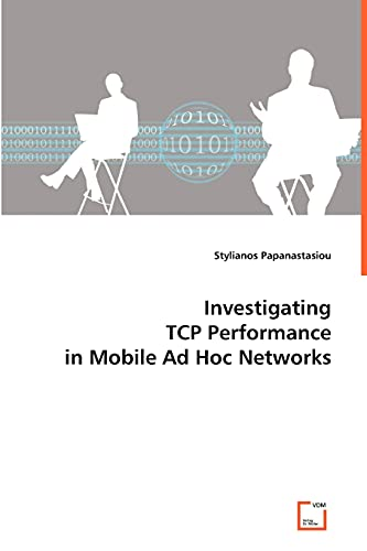 Investigating TCP Performance in Mobile Ad Hoc Networks: Stylianos Papanastasiou