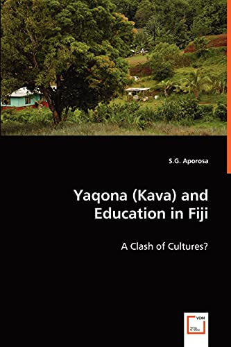 9783639030549: Yaqona (Kava) and Education in Fiji: A Clash of Cultures?