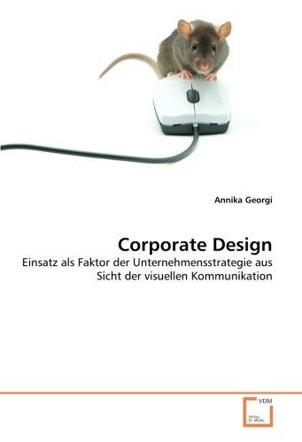 9783639030891: Corporate Design: Einsatz als Faktor der Unternehmensstrategie aus Sicht der visuellen Kommunikation