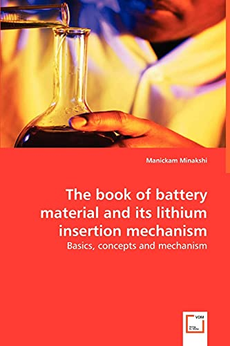 9783639031119: The book of battery material and its lithium insertion mechanism: Basics, concepts and mechanism