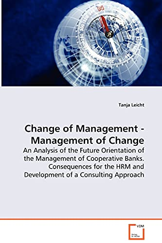 Change of Management - Management of Change - An Analysis of the Future Orientation of the ...