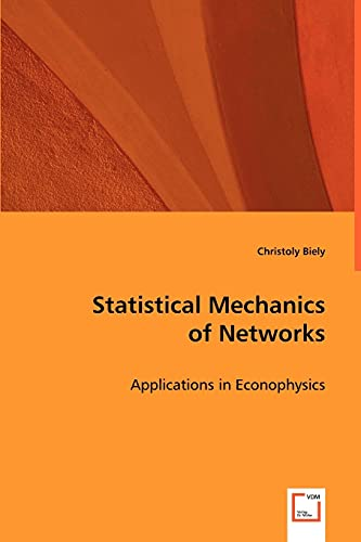 9783639031782: Statistical Mechanics of Networks: Applications in Econophysics