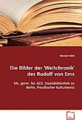 9783639032369: Die Bilder der ''Weltchronik'' des Rudolf vonEms: Ms. germ. fol. 623, Staatsbibliothek zuBerlin, Preu�ischer Kulturbesitz
