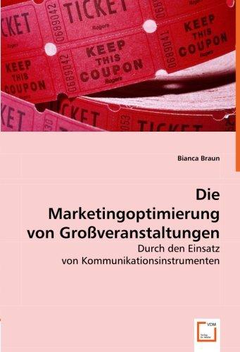 9783639032666: Die Marketingoptimierung von Großveranstaltungen: durch den Einsatz von Kommunikationsinstrumenten