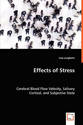 9783639032901: Effects of Stress - Cerebral Blood Flow Velocity, Salivary Cortisol, and Subjective State