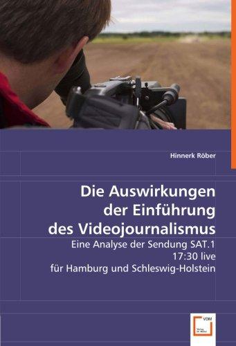 9783639032918: Die Auswirkungen der Einführung des Videojournalismus: Eine Analyse der Sendung SAT.1 17:30 live für Hamburg und Schleswig-Holstein