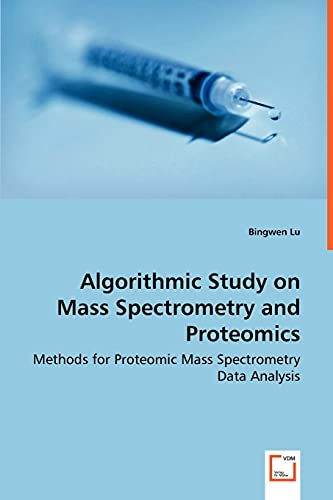 Algorithmic Study on Mass Spectrometry and Proteomics - Methods for Proteomic Mass Spectrometry ...