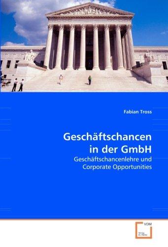 Geschäftschancen in der GmbH: Geschäftschancenlehre und Corporate Opportunities (Paperback): Fabian...