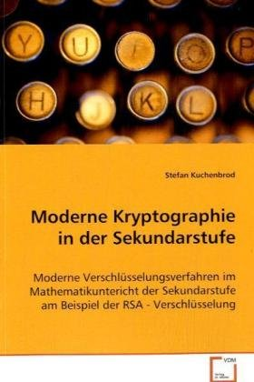 Moderne Kryptographie in der Sekundarstufe: Kuchenbrod, Stefan