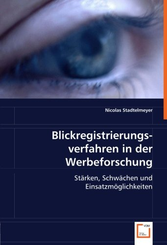 Blickregistrierungsverfahren in der Werbeforschung: Nicolas Stadtelmeyer