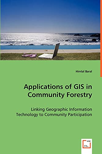 9783639034165: Applications of GIS in Community Forestry: Linking Geographic Information Technology to Community Participation