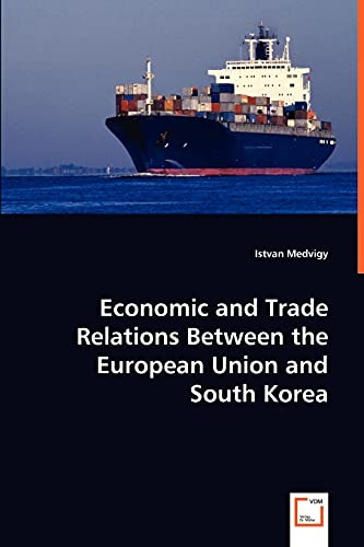 9783639034530: Economic and Trade Relations Between the European Union and South Korea