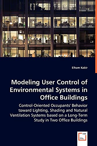 Modeling User Control of Environmental Systems in Office Buildings: Elham Kabir
