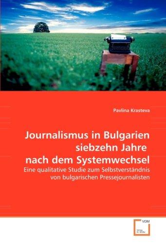 9783639035391: Journalismus in Bulgarien siebzehn Jahre nach dem Systemwechsel: Eine qualitative Studie zum Selbstverständnis von bulgarischen Pressejournalisten