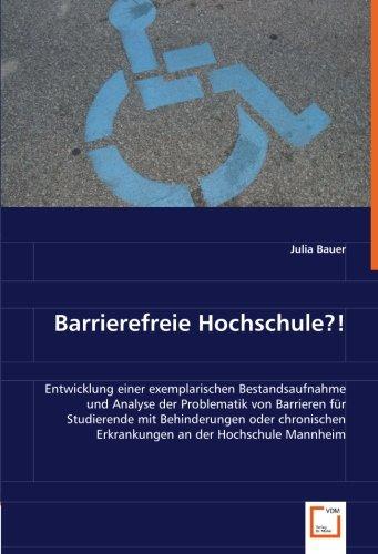 9783639035599: Barrierefreie Hochschule?!: Entwicklung einer exemplarischen Bestandsaufnahme und Analyse der Problematik von Barrieren für Studierende mit ... Erkrankungen an der Hochschule Mannheim