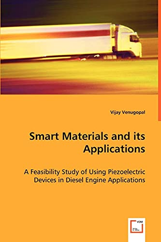 9783639035773: Smart Materials and its Applications: A Feasibility Study of Using Piezoelectric Devices in Diesel Engine Applications