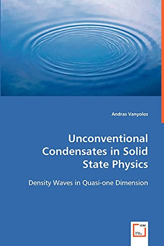 9783639036336: Unconventional Condensates in Solid State Physics: Density Waves in Quasi-one Dimension