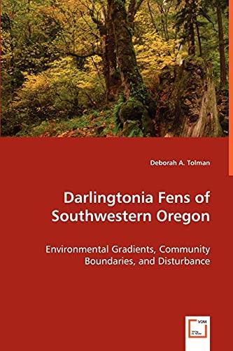 Darlingtonia Fens of Southwestern Oregon: Deborah A. Tolman