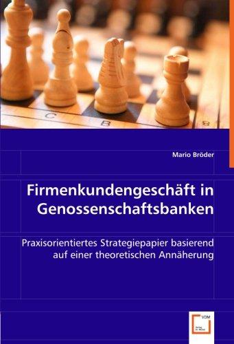 Firmenkundengeschäft in Genossenschaftsbanken: Mario Bröder