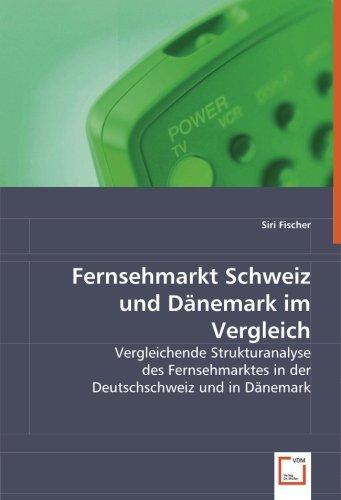 9783639038002: Fernsehmarkt Schweiz und D�nemark im Vergleich: Vergleichende Strukturanalyse des Fernsehmarktes in der Deutschschweiz und in D�nemark