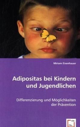 9783639038149: Adipositas bei Kindern und Jugendlichen: Differenzierung und Möglichkeiten der Prävention