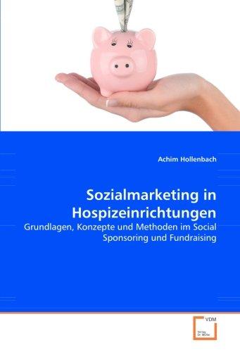 9783639038293: Sozialmarketing in Hospizeinrichtungen: Grundlagen, Konzepte und Methoden im Social Sponsoring und Fundraising