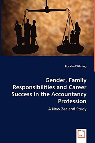Gender, Family Responsibilities and Career Success in the Accountancy Profession: A New Zealand ...