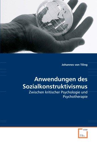 9783639039016: Anwendungen des Sozialkonstruktivismus: Zwischen kritischer Psychologie und Psychotherapie