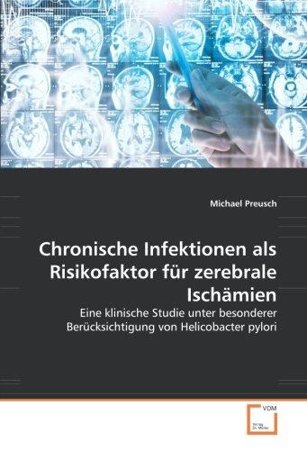 Chronische Infektionen als Risikofaktor für zerebrale Ischämien: Michael Preusch
